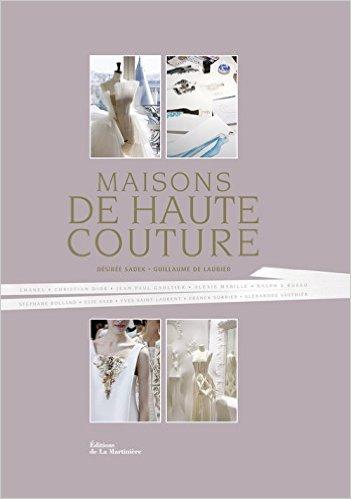 Maisons de haute couture : nouveau livre mode à découvrir